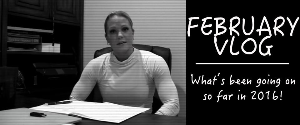 Vlog: February 2016