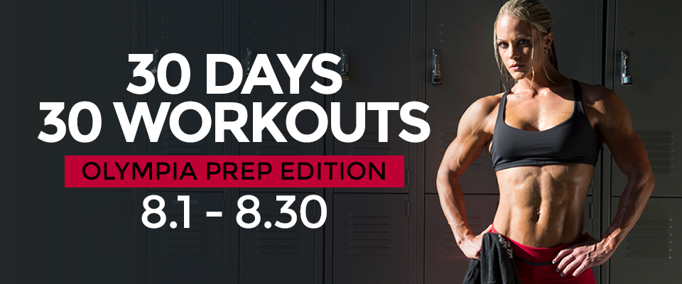 30 Days, 30 Workouts: 2016 Olympia Prep Edition