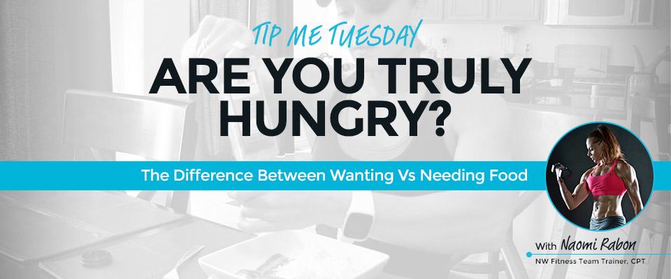 Tip Me Tuesday: Are You Really Hungry?