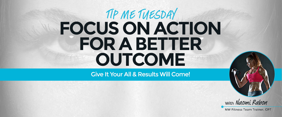 Tip Me Tuesday: Focus On Action