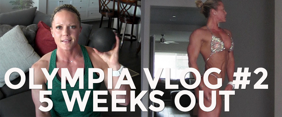 2017 Olympia Vlog #2: 5 Weeks Out