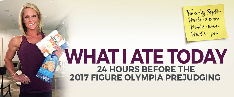 What I Ate Today: 2017 Olympia