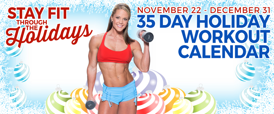 35 Day Holiday Workout Calendar: 2017 Edition