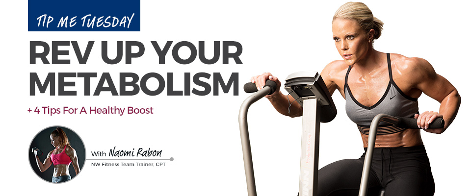 Tip Me Tuesday: Rev Up Your Metabolism