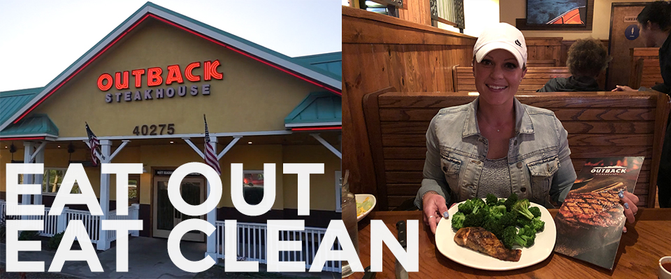 Eat Out, Eat Clean: Outback Steakhouse