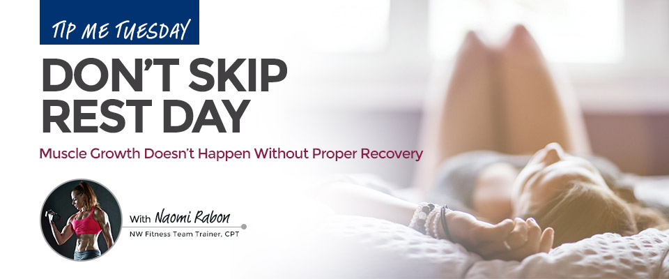 Tip Me Tuesday: Don't Skip Rest Day