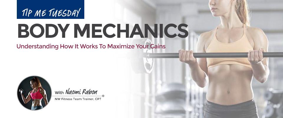 Tip Me Tuesday: Body Mechanics