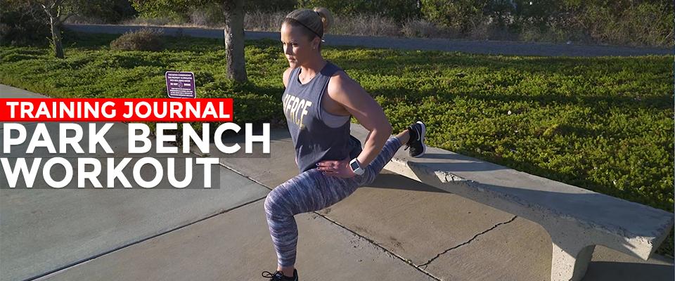 Training Journal: Park Bench Workout