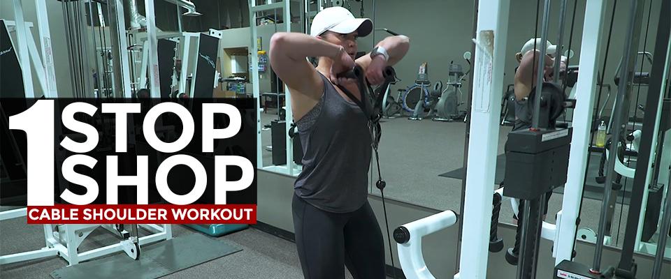 One Stop Shop: Cable Shoulder Workout