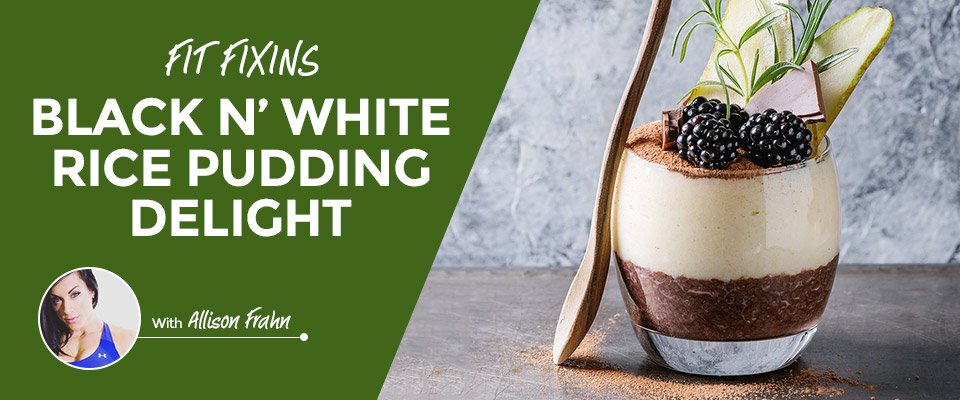 Fit Fixins: Black N' White Rice Pudding Delight